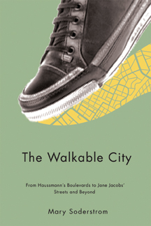 The Walkable City: From Haussmann�s Boulevards to Jane Jacobs� Streets and Beyond