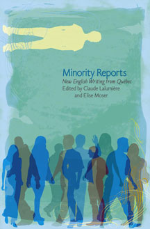 Minority Reports: New English Writing from Quebec