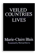 Veiled Countries/ Lives by Marie Claire Blais